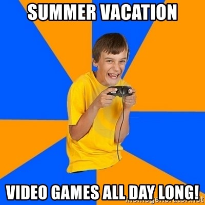 Annoying Gamer Kid - Summer vacation Video games all day long!