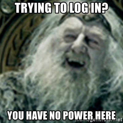 you have no power here - Trying to log in? You have no power here