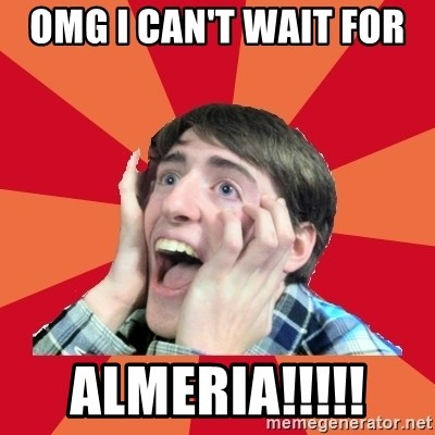 Super Excited - OMG I can't wait for  Almeria!!!!!