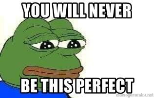 Sad Frog - you will never be this perfect