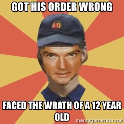 Disgruntled Fast Food Worker - GOT HIS ORDER WRONG FACED THE WRATH OF A 12 YEAR OLD