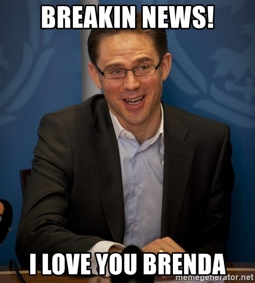 Katainen Perkele - BREAKIN NEWS! I LOVE YOU BRENDA