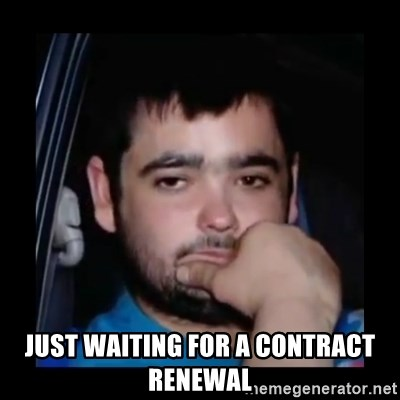 just waiting for a mate -  Just waiting for a contract renewal