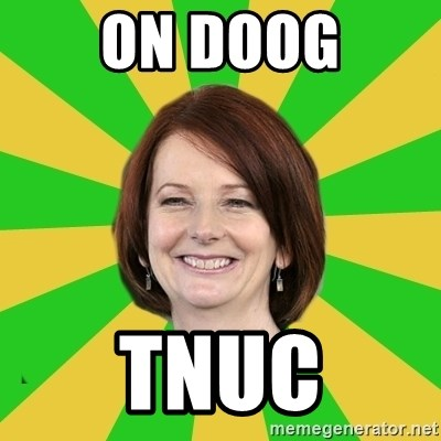 Julia Gillard - ON DOOG TNUC