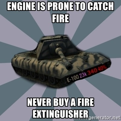 TERRIBLE E-100 DRIVER - Engine is prone to catch FIRE Never buy a fire extinguisher