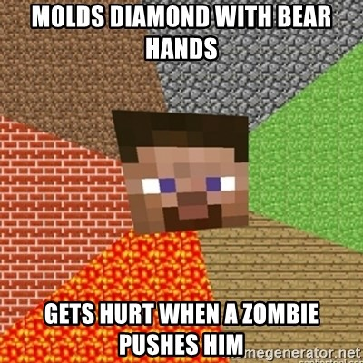 Minecraft Steve - MOLDS DIAMOND WITH BEAR HANDS GETS HURT WHEN A ZOMBIE PUSHES HIM