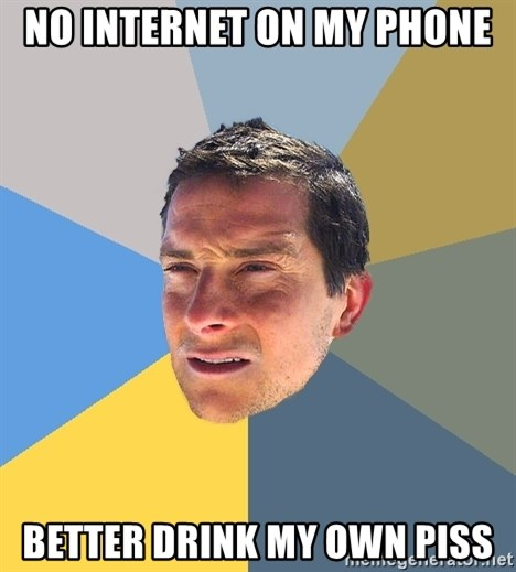 Bear Grylls - No Internet on my Phone Better drink my own Piss