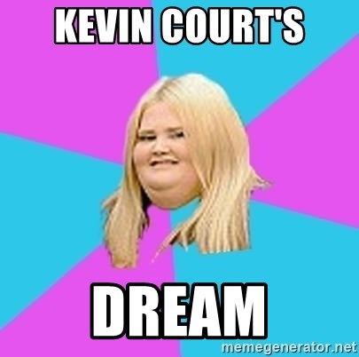 Fat Girl - KEVIN COURT's  DREAM
