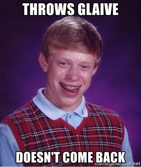 Bad Luck Brian - Throws Glaive Doesn't Come Back