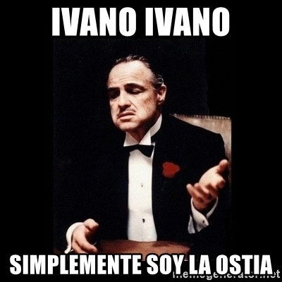 The Godfather - ivano ivano simplemente soy la ostia