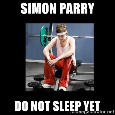Annoying Gym Newbie - Simon Parry do not sleep yet