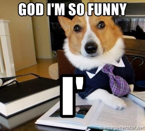 Dog Lawyer - GOD I'M SO FUNNY I'