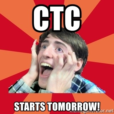 Super Excited - CTC STARTS TOMORROW!