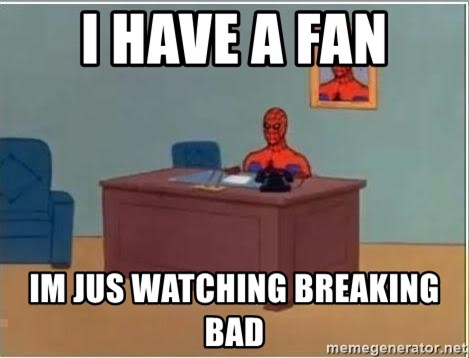 Spiderman Desk - I have a fan Im jus watching breaking bad