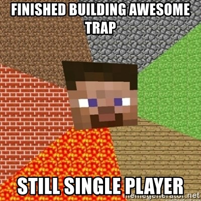Minecraft Steve - FINISHED BUILDING AWESOME TRAP STILL SINGLE PLAYER