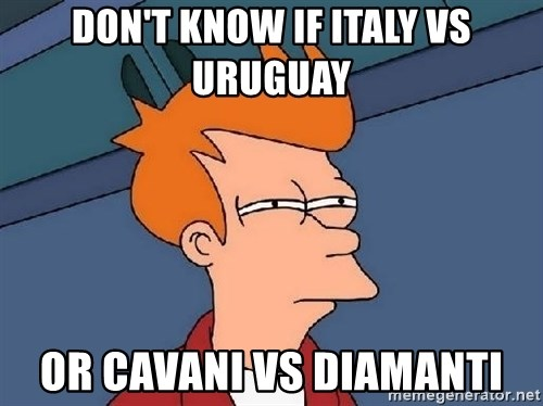 FRY FRY - DON'T KNOW IF ITALY VS URUGUAY  OR CAVANI VS DIAMANTI