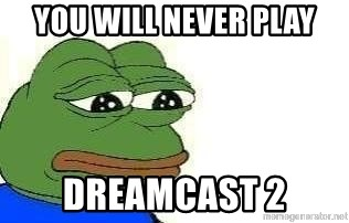 Sad Frog - You will never play dreamcast 2