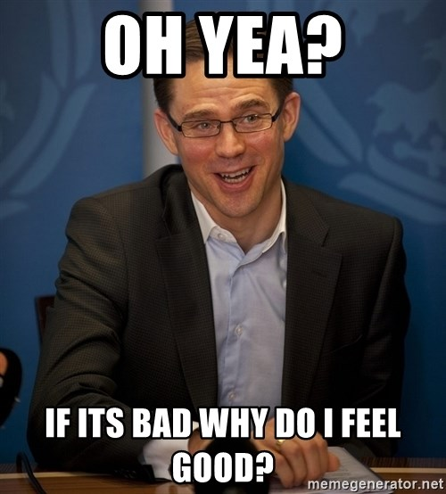 Katainen Perkele - Oh yea? If its bad why do i feel good?