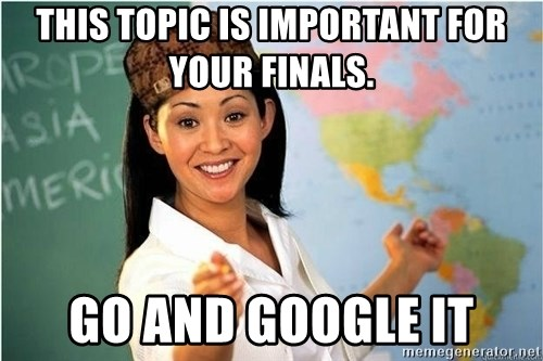 Scumbag Teacher 2 - tHIS TOPIC IS IMPORTANT FOR YOUR FINALS. GO AND gOOGLE IT