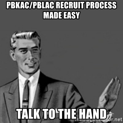 Correction Guy - PBKAC/PBLAC RECRUIT PROCESS MADE EASY TALK TO THE HAND
