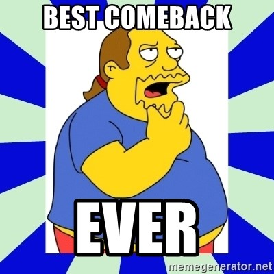 Comic book guy simpsons - best comeback ever