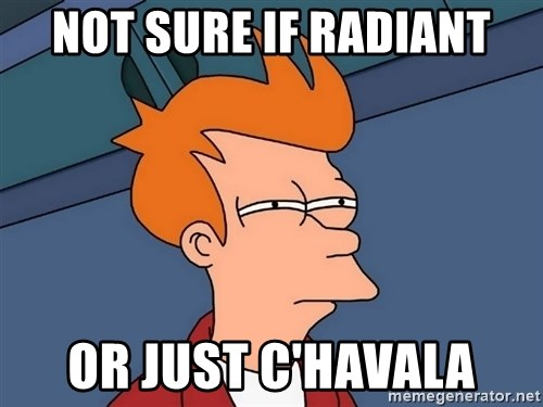 Futurama Fry - Not sure if radiant or just c'havala