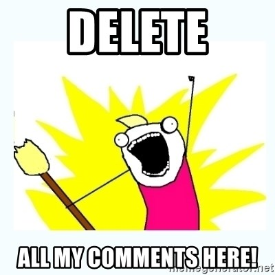 All the things - Delete All my comments here!