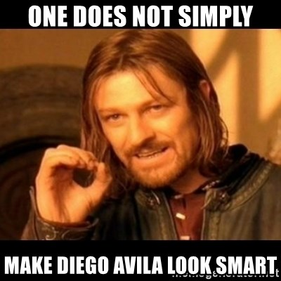 Does not simply walk into mordor Boromir  - one does not simply make diego avila look smart