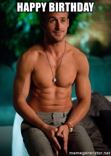 Shirtless Ryan Gosling - Happy Birthday
