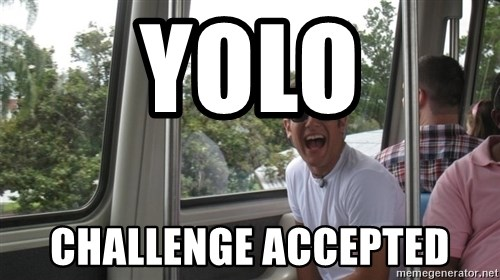 YOLO Kid - yolo challenge accepted