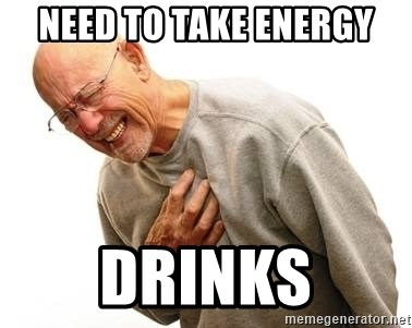 Old Man Heart Attack - Need to take energy Drinks