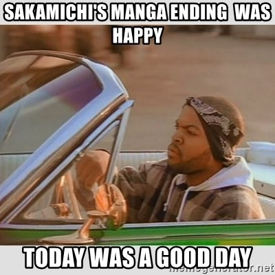 Ice Cube Good Day - SAKAMIchi's manga ending  was happy today was a good day