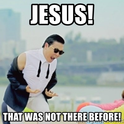 Gangnam Style - JESUS! THAT WAS NOT THERE BEFORE!
