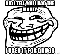Troll Face in RUSSIA! - Did i tell you i had the money I used it for drugs