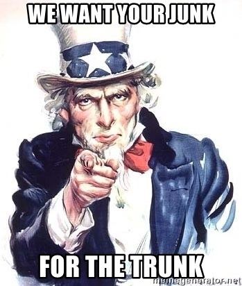 Uncle Sam - We want your junk for the trunk