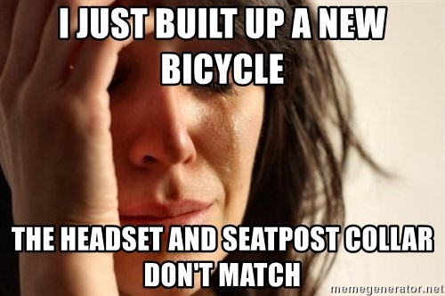 First World Problems - I just built up a new bicycle the headset and seatpost collar don't match