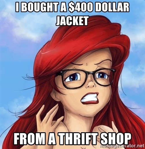 Hipster Ariel - I bought a $400 dollar jacket from a THRIFT SHOP