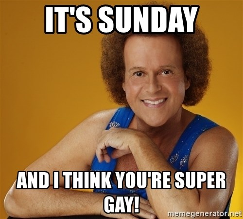 Gay Richard Simmons - It's Sunday and I think you're super gay!