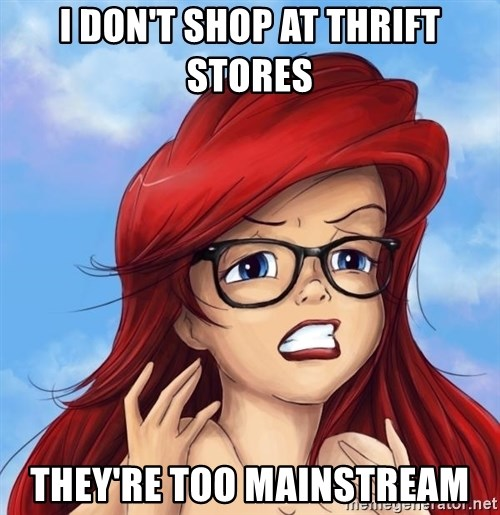 Hipster Ariel - i don't shop at thrift stores they're too mainstream