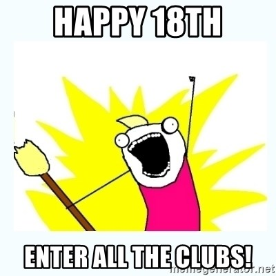 All the things - Happy 18th Enter all the clubs!