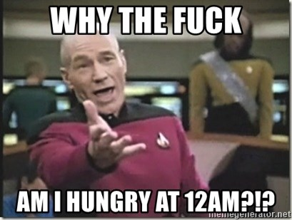 star trek wtf - Why the fuck am I hungry at 12am?!?