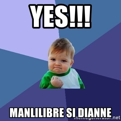 Success Kid - YES!!! Manlilibre si dianne