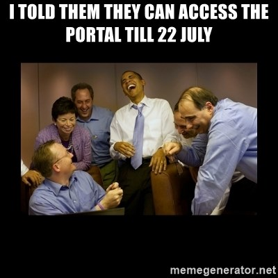 obama laughing  - i told them they can access the portal till 22 july