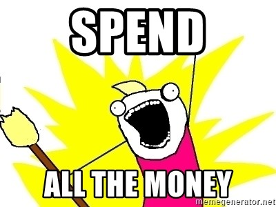 X ALL THE THINGS - SPEND ALL THE MONEY