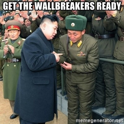 Hungry Kim Jong Un - Get the wallbreakers ready