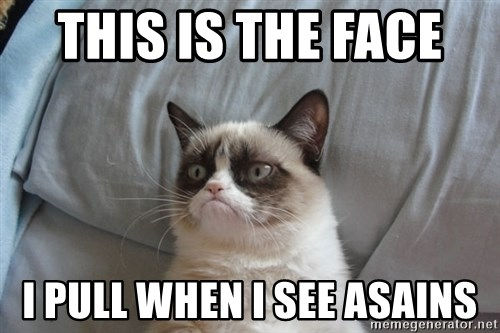 Grumpy cat good - THIS IS THE FACE  I PULL WHEN I SEE ASAINS