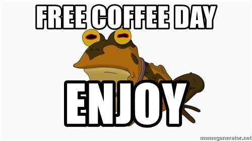 hypnotoad - FREE COFFEE DAY enjoy