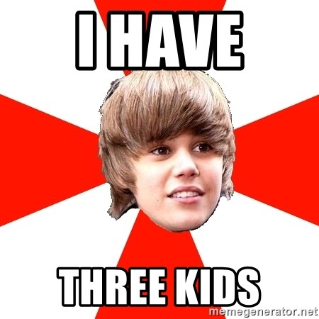 Justin Bieber - I HAVE  THREE KIDS