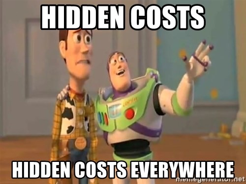 X, X Everywhere  - hidden costs hidden costs everywhere