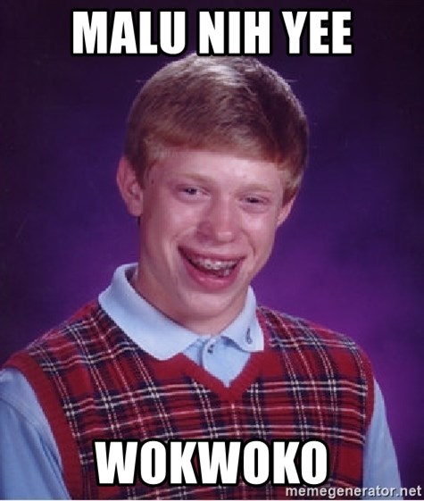 Bad Luck Brian - MALU nih yee wokwoko